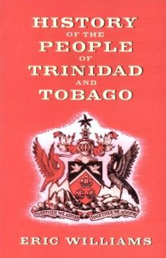 Vintage library poster 1459615199wdrg 12051920 cool poster the history of the people of trinidad and tobago type e book pages 112 dr eric williams was prime minister of trinidad and tobago from 1961 until his fandeluxe Gallery