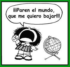Mafalda mafalda, el mundo, de semana, spanish, cita, paren el, humor, frase, quiero bajar