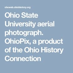 Ohio State University aerial photograph. OhioPix, a product of the Ohio History Connection