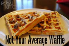 Not Your Average Waffle-  instead of breakfast sausages,  i'm sure delicious bacon would also be great!