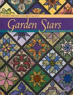 Paper Pieced Garden Stars - Josefa Rodrigues - Picasa Web Albums...ONLINE BOOK AND PATTERNS! Stained Glass Quilt, Sewing Magazines, Magazine Crafts, Picasa Web Albums, Foundation Paper Piecing, Applique Fabric, Album Book, Book Quilt, English Paper Piecing