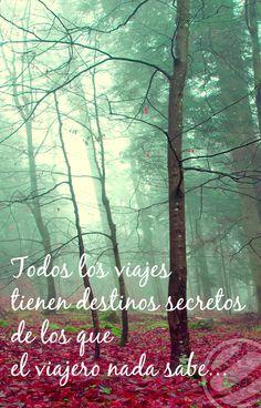 Todos los viajes tienen destinos secretos de los que el viajero nada sabe
