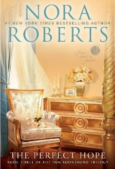 The Perfect Hope (Inn BoonsBoro Trilogy, book 3) by Nora Roberts. Can't wait, can't wait, can't wait!!!!! by Nora Roberts