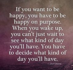 Such good advice Choose happy Great Quotes, Quotes To Live By, Me Quotes, Motivational Quotes, Inspirational Quotes, I Choose Happiness Quotes, Happiness Is A Choice, Just In Case, Just For You
