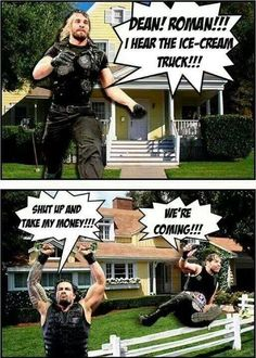 The Shield from WWE meme. I love this one! Seth Rollins, Dean Ambrose, an Roman Reigns.
