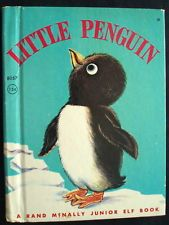 "A RAND McNALLY Junior ELF Book LITTLE PENGUIN 1960 by Carrie Rarick....""Little Penguin was fast asleep in the Penguin House at the zoo""..."