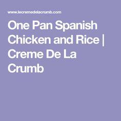 One Pan Spanish Chicken and Rice | Creme De La Crumb