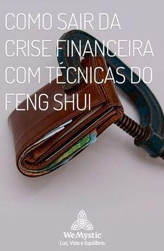 O Feng Shui dá dicas decisivas para você sair da crise financeira. Veja os 5 passos que você deve seguir para ter mais prosperidade.