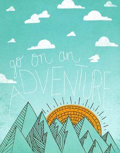 go on an adventure Art Print by Matthew Taylor Wilson | Society6