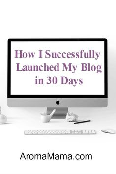 How I Successfully Launched My Blog in 30 Days via @thearomamama