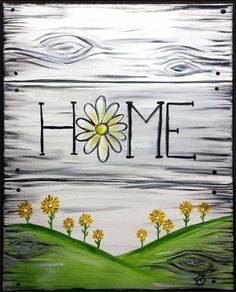 Home Flower Sign at Carrabba's Nottingham - Paint Nite Events near Baltimore, MD> Wine Painting, Summer Painting, Easy Canvas Painting, Pallet Painting, Diy Canvas, Painting & Drawing, Canvas Art, Canvas Ideas, Canvas Paintings