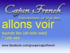 French Slang, French Phrases, French Words, French Quotes, French Sayings, Cajun French, French Creole, Shreveport Louisiana, Louisiana Creole