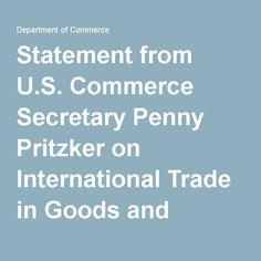 Statement from U. Commerce Secretary Penny Pritzker on International Trade in Goods and Services in May 2016 Best Trade, International Trade, Goods And Services, Secretary