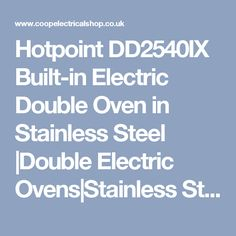 Hotpoint DD2540IX Built-in Electric Double Oven in Stainless Steel  |Double Electric Ovens|Stainless Steel |Hotpoint