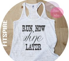 Run Now Wine Later / White Racer Back Tank Top Shirt / White Tank Top / Womens Burnout Tank Top / Workout Tank Top / Running Tank.