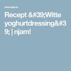 Recept 'Witte yoghurtdressing' | njam!