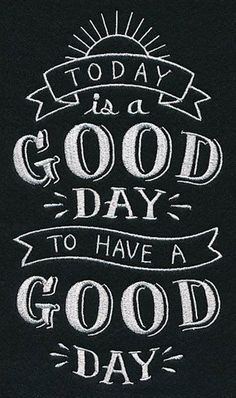 """Embroidery Designs Today is a good day to have a good day! (""""Machine Embroidery Designs at Embroidery Library"""") Chalkboard Art Quotes, Blackboard Art, Kitchen Chalkboard, Chalkboard Lettering, Chalkboard Designs, Chalkboard Ideas, Chalkboard Drawings, Chalk Quotes, Summer Chalkboard Art"""