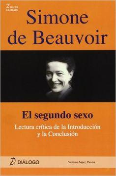 2ª Ed. Simone De Beauvoir - El Segundo Sexo Filosofia - Dialogo: Amazon.es: Susana Lopez Pavon: Libros