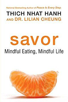 Savor: Mindful Eating, Mindful Life von [Hanh, Thich Nhat, Cheung, Lilian]