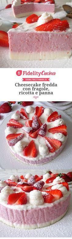 Cheesecake fredda con fragole, ricotta e panna