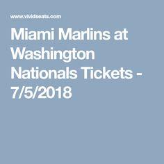 Miami Marlins at Washington Nationals Tickets - 7/5/2018