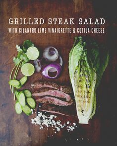 GRILLED STEAK SALAD WITH CILANTRO LIME VINAIGRETTE + COTIJA CHEESE  #cilantrovinaigrette