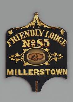 """INDEPENDENT ORDER OF ODD FELLOWS SIGN FOR FRIENDLY LODGE NO. 85/ Artist unidentified, probably Pennsylvania, 1843–1870, paint and gold leaf on wood 36 5/8 x 28 1/2"""", collection American Folk Art Museum, New York, gift of Kendra and Allan Daniel, 2015.1.158. Photo by José Andrés Ramírez"""