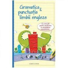 Gramatica si punctuatia limbii engleze + exercitii pentru verificarea si consolidarea cunostintelor
