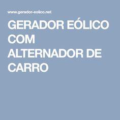 GERADOR EÓLICO COM ALTERNADOR DE CARRO
