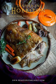 Recipe for roast pork and onion chutney for the dinner in Hobbiton feast for Hobbit Day.