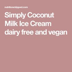 Simply Coconut Milk Ice Cream dairy free and vegan