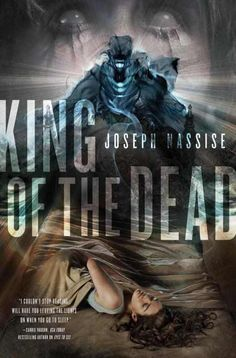 REVIEW by Jena:  King of the Dead (Jeremiah Hunt #2) by Joseph Nassise (@jnassise)