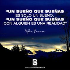 """""""Un #sueño que sueñas es solo un sueño.  Un sueño que sueñas con alguien es una realidad""""  John Lennon.-  Visítanos: http://www.elsalvadorebooks.com"""