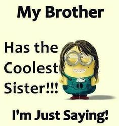 Super Birthday Wishes Funny Humor Brother Ideas Funny Brother Quotes, Brother Humor, Brother Sister Quotes, I Love My Brother, Funny Quotes, Sister Quotes Humor, Funny Humor, Brother Status, Brother Brother