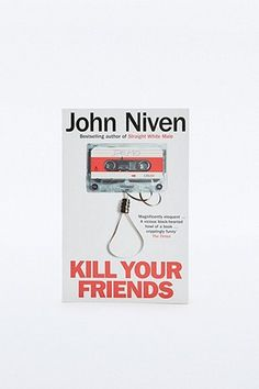 Kill Your Friends Book