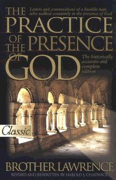 Practice Of The Presence Of God The most life altering book I ever read besides the bible