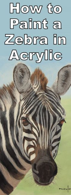 How to Paint a Zebra in Acrylic - Online Art Lessons Art Lessons, Art Painting Oil, Learn Acrylic Painting, Zebra Painting, Acrylic Art, Fabric Painting, Online Art, Art, Eye Painting