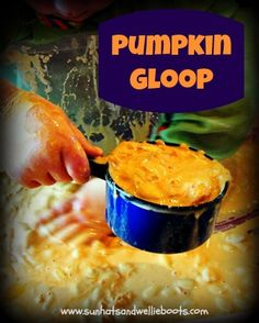 Messy Play with 'Pumpkin Gloop' looks like fun! Cornflour, water, colouring, and pumpkin seeds.