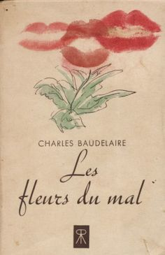 Vintage Book Covers and Illustrations for Baudelaire's 'Les Fleurs du mal' As Flores Do Mal, The Flowers Of Evil, Buch Design, Book Writer, Illustration, Lectures, Grafik Design, Love Book, Cover Design
