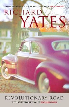 Revolutionary Road by Richard Yates ~