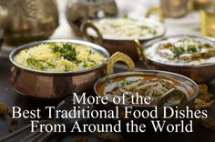 More of the Best Traditional Food Dishes from Around the World http://ibellhop.com/2014/04/04/more-of-the-best-traditional-food-dishes-from-around-the-world/