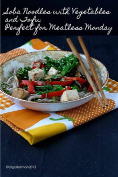 Mango & Tomato: Soba Noodles with Vegetables and Tofu: Perfect Meatless Monday Recipe