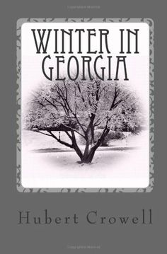 """Read """"Winter In Georgia"""" by Hubert Crowell available from Rakuten Kobo. Poems are about life in Georgia during the winter of Storms, Humor, Blessings and Experiences. Global Weather, Winter Storm, Book Publishing, Georgia, Audiobooks, Literature, The Past, Ebooks, This Book"""