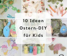 Osterdeko basteln mit Kindern: 10 Ideen zum Nachmachen