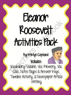 Eleanor Roosevelt Activities Pack from Copeland's Got Class in 3rd on TeachersNotebook.com -  (31 pages)  - Eleanor Roosevelt Activities Pack