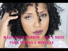 MAQUIAGEM MARROM DIA E NOITE PARA NEGRAS E MORENAS | GILL VIANNA - YouTube