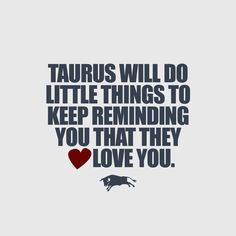 Zodiac: Taurus will do little things to keep reminding you that they love you
