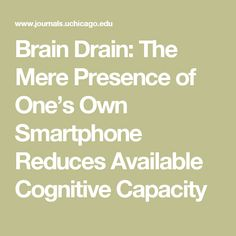 Musterbation when enough is enough when we musterbate we brain drain the mere presence of ones own smartphone reduces available cognitive capacity fandeluxe Gallery
