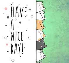Cats singing to you in a have a nice day ecard Lovely Day Quotes, Good Day Quotes, Love Quotes, Awesome Day Quotes, Inspirational Quotes, Guy Quotes, Good Morning Greetings, Good Morning Wishes, Happy Good Morning Quotes