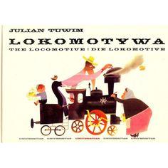 """Ekologiczne zabawki - Ubrania - Kosmetyki dla dzieci - """"Lokomotywa, The Locomotive, Die Lokomotive"""" Julian Tuwim, wyd. Universitas"""